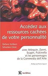 Accédez aux sources cachées de votre personnalité : Avec Arlequin, Zanni, Scapin, Pulcinella et les personnages de la Commedia dell'Arte