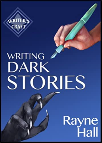 Writing Dark Stories: How to Write Horror and Other