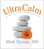 UltraCalm: A 6-Step Plan to Reduce Stress and Eliminate Anxiety