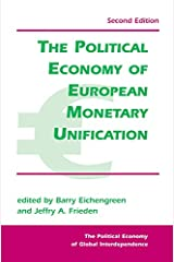 The Political Economy Of European Monetary Unification (Political Economy of Global Interdependence (Paperback)) Kindle Edition