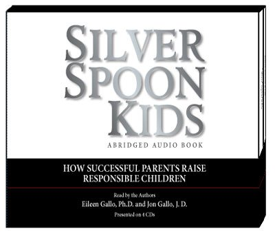 Silver Spoon Kids: How Successful Parents Raise Responsible Children
