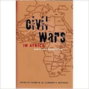 Civil Wars in Africa: Roots and Resolution by Robert Matthews (2000-03-01)