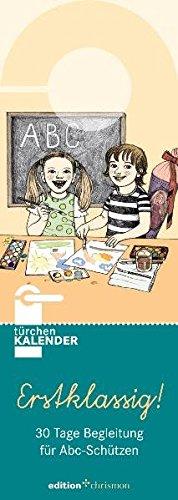 Erstklassig!: 30 Tage Begleitung für Abc-Schützen. Türchenkalender (edition chrismon)
