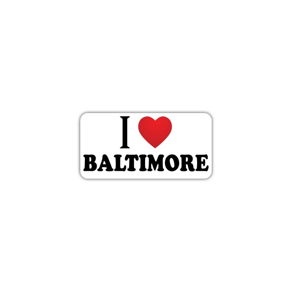I Love BALTIMORE Car Bumper Sticker Decal 6 X 3