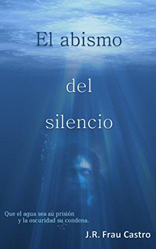 El Abismo del Silencio de [Frau Castro, J.R.]