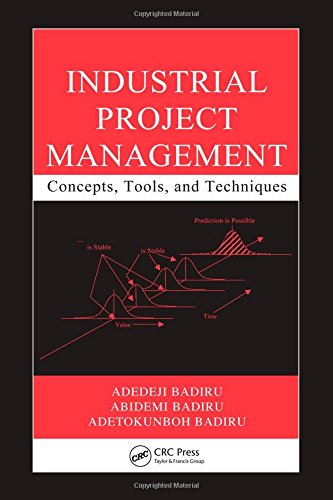 Read Online Industrial Project Management: Concepts, Tools, and Techniques (Systems Innovation Book Series) pdf