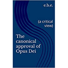 The canonical approval of Opus Dei: (a critical view)