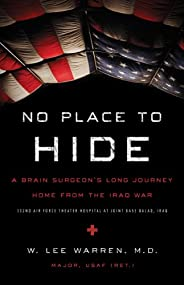 No Place to Hide: A Brain Surgeon's Long Journey Home from the Iraq War (English Edition)