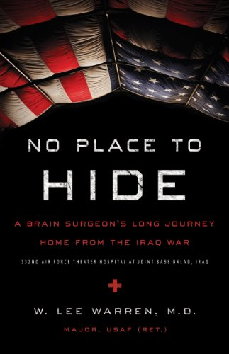 No Place to Hide: A Brain Surgeon's Long Journey Home from the Iraq War by [Warren, W. Lee]