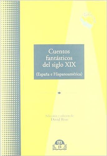 Cuentos fantásticos del siglo XIX : España e Hispanoamérica: Amazon.es: Roas, David: Libros