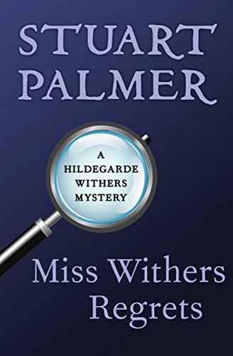 Miss Withers Regrets (The Hildegarde Withers Mysteries Book 9)