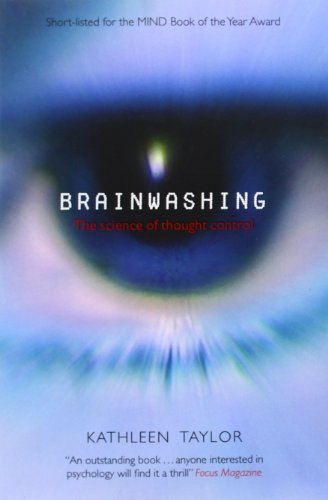 Brainwashing: The Science of Thought Control by Kathleen Taylor (2006-07-27)