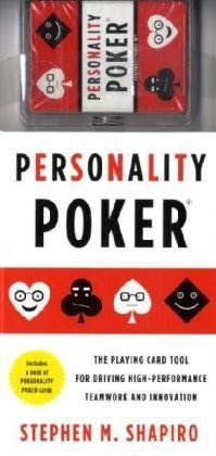 By Stephen M. Shapiro: Personality Poker: The Playing Card Tool for Driving High-Performance Teamwork and Innovation (Personality Poker compare prices)