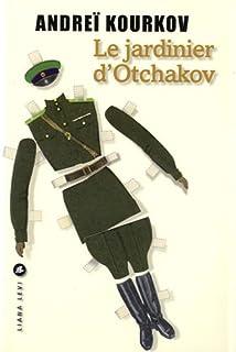 Le jardinier d'Otchakov, Kurkov, Andrej Jurevic