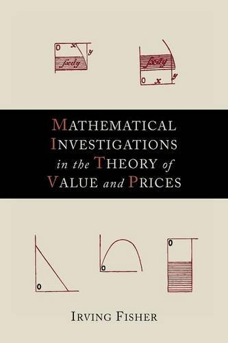 Read Online Mathematical Investigations in the Theory of Value and Prices pdf epub