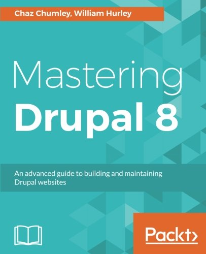 Book cover from Mastering Drupal 8 by Chaz Chumley