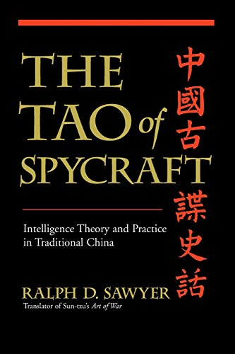 The Tao Of Spycraft: Intelligence Theory And Practice In Traditional China (China Traditional)