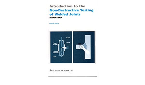 Introduction to the Non-Destructive Testing of Welded Joints