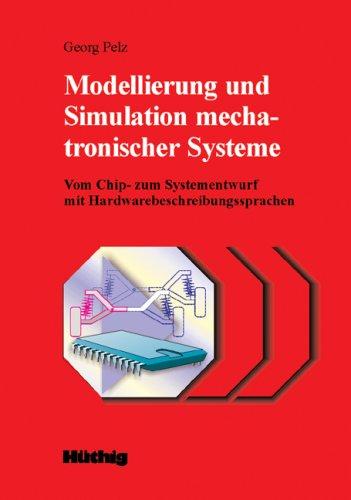 Modellierung und Simulation mechatronischer Systeme: Vom Chip- zum Systementwurf mit Hardwarebeschreibungssprachen