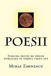 Poesii: Singura Editie De Poezii Publicata In Timpul Vietii Lui Eminescu (Romanian Edition)