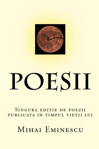 Poesii: Singura Editie De Poezii Publicata In Timpul Vietii Lui Eminescu