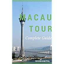 Macau Tour: Complete Guide