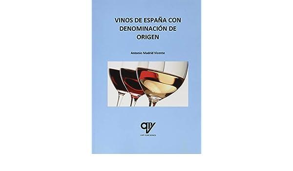 Vinos de España con Denominación de Origen: Amazon.es: Madrid Vicente, Antonio: Libros