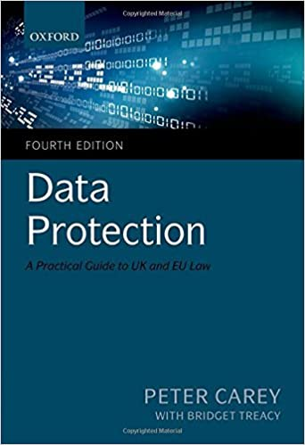 Data Protection: A Practical Guide to UK and EU Law by Peter Carey (26-Mar-2015)