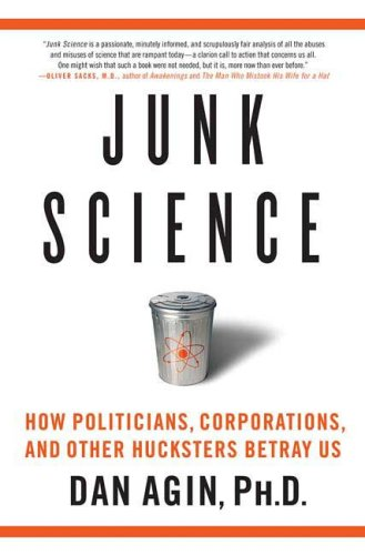 Junk Science: How Politicians, Corporations, and Other Hucksters Betray Us ebook
