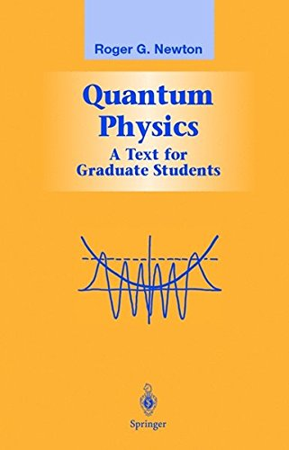 Quantum Physics: A Text for Graduate Students (Graduate Texts in Contemporary Physics)