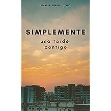 Simplemente. Una tarde contigo (Spanish Edition)