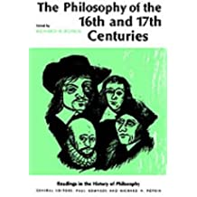 The Philosophy of the Sixteenth and Seventeenth Centuries (Readings in the History of Philosophy)