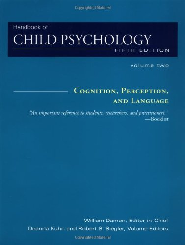 Cognition, Perception, and Language, Volume 2, Handbook of Child Psychology, 5th Edition