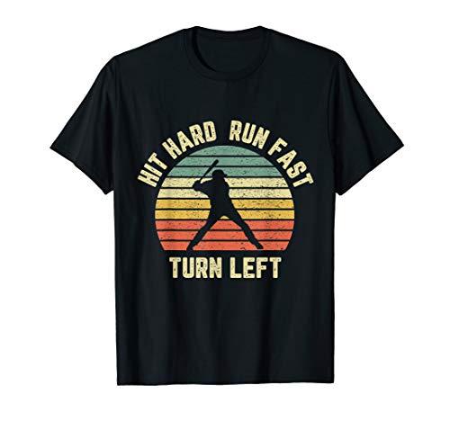 - Hit Hard Run Fast Turn Left Shirt Vintage Baseball Retro Tee