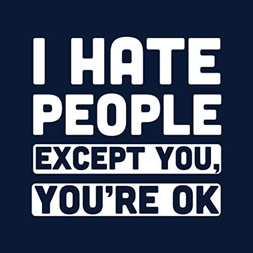 Blue Blue Blue Hate Slogan I You Navy Coto7 Sweatshirt Ok Except Except Except Except People Youre Women's R4wxqP