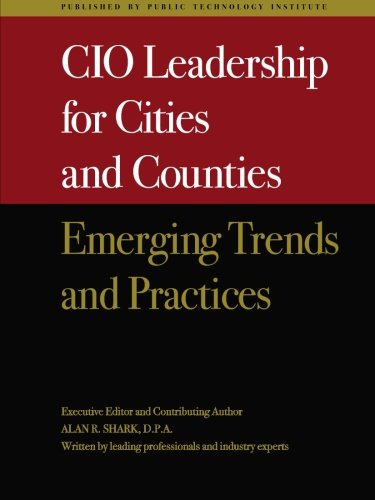 CIO Leadership for Cities & Counties: Emerging Trends & Practices