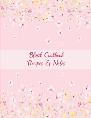 "Blank Cookbook Recipes & Notes: Pink Color Blossom, Recipe Journal, Blank Cookbooks To Write In Large Print 8.5"" x 11"" Recipe Keeper, Family Recipe, ... Cookbook, Gifts for Chefs, Foodies, Cooking by Bluesky Planners"