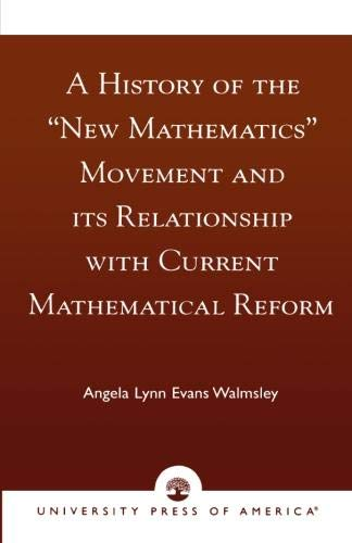 Movement Reform (A History of the 'New Mathematics' Movement and its Relationship with Current Mathematical Reform)