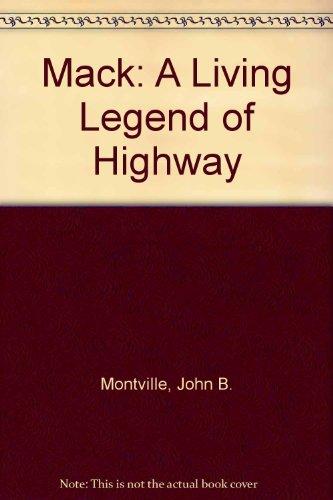 Mack: A Living Legend of Highway