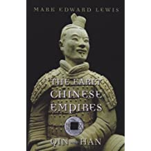 The Early Chinese Empires: Qin and Han (History of Imperial China)