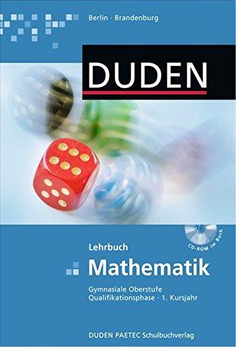Duden Mathematik - Gymnasiale Oberstufe - Qualifikationsphase Berlin und Brandenburg: 1. Kursjahr - Schülerbuch mit CD-ROM