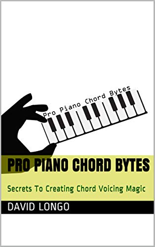 Pro Piano Chord Bytes: Secrets To Creating Chord Voicing