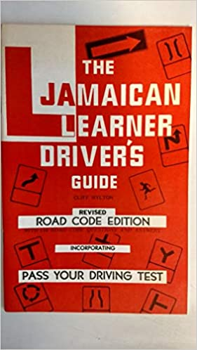 The Jamaican Learner Driver's Guide: Cliff Hylton: Amazon