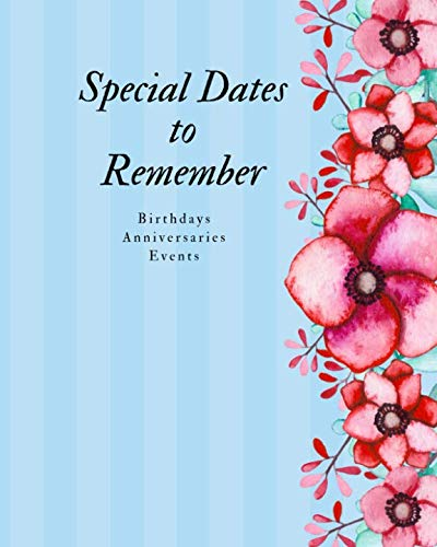 Special Dates to Remember: Birthdays Anniversaries Events - LARGE PRINT