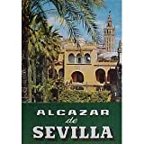 Alcazar De Sevilla Guide-Book for Sightseers (The Alcazar of Seville)
