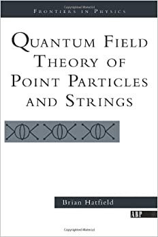 Quantum Field Theory Of Point Particles And Strings (Frontiers in Physics)