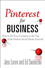 Pinterest for Business: How to Pin Your Company to the Top of the Hottest Social Media Network (Que Biz-Tech) Kindle Edition