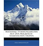 img - for Matahari: Stimmungsbilder Aus Den Malayisch-Siamesischen Tropen, Zweite Auflage (Paperback)(German) - Common book / textbook / text book