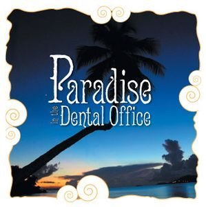 Paradise In The Dental Office from Atlantic