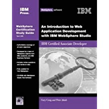 An Introduction to Web Application Development with IBM WebSphere Studio: IBM Certified Associate Developer